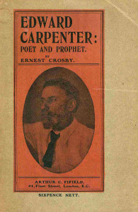 book cover Edward Carpenter, Poet and Prophet, by Ernest Crosby, with photo of Carpenter.